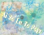 Ai Se Eu Te Pego = Wenn ich Dich kriege